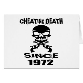 Cheating Death Since 1972 Birthday Designs Card
