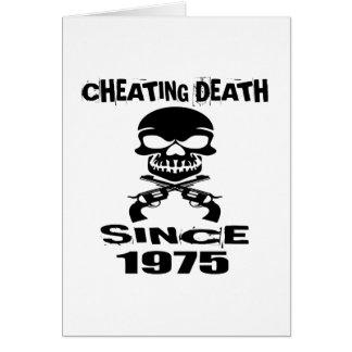 Cheating Death Since 1975 Birthday Designs Card