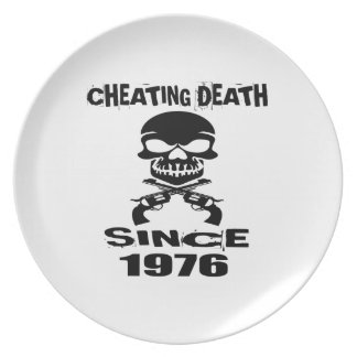 Cheating Death Since 1976 Birthday Designs Plate