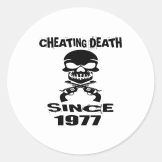 Cheating Death Since 1977 Birthday Designs Classic Round Sticker