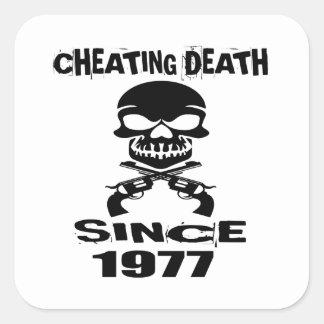 Cheating Death Since 1977 Birthday Designs Square Sticker