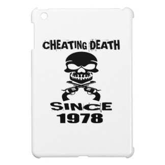 Cheating Death Since 1978 Birthday Designs iPad Mini Cover
