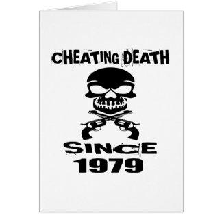 Cheating Death Since 1979 Birthday Designs Card