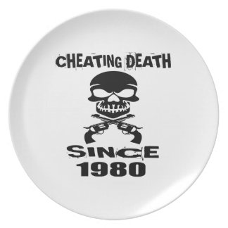 Cheating Death Since 1980 Birthday Designs Plate