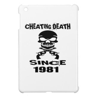 Cheating Death Since 1981 Birthday Designs Cover For The iPad Mini