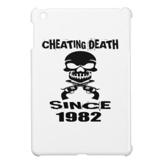 Cheating Death Since 1982 Birthday Designs Case For The iPad Mini