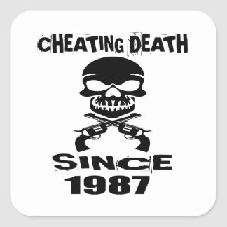 Cheating Death Since 1987 Birthday Designs Square Sticker