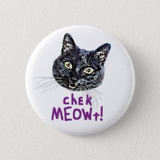 Check MEOWt 6 Cm Round Badge