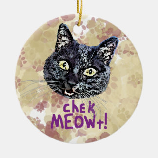 Check MEOWt Ceramic Ornament