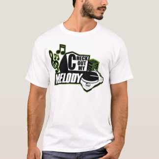 CHECK OUT MY MELODY T-Shirt