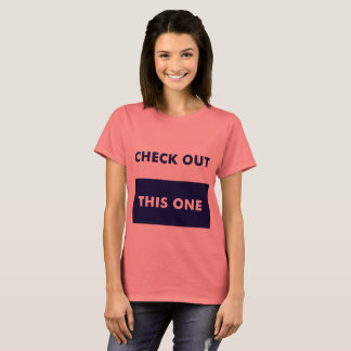Check Out This One T-Shirt
