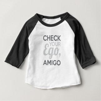 Check Your Ego Amigo Baby T-Shirt