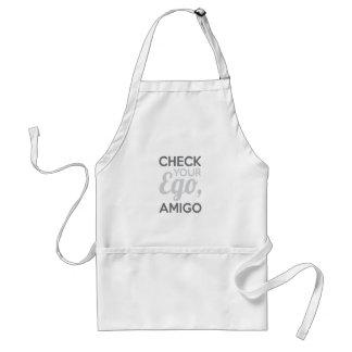 Check Your Ego Amigo Standard Apron