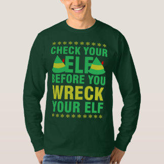 Check Your Elf Before You Wreck Your Elf Christmas T-Shirt