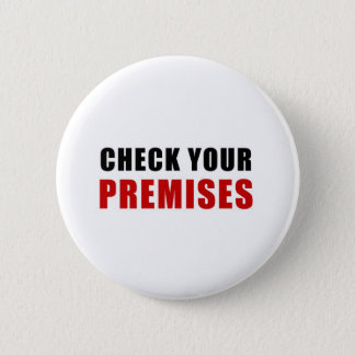 Check Your Premises 6 Cm Round Badge