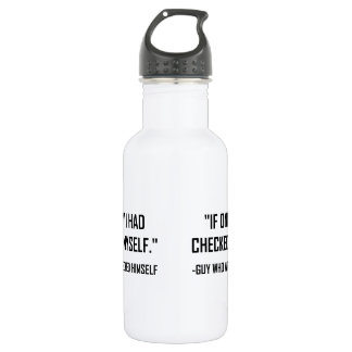 Checked Myself Before Wrecked Funny Quote 532 Ml Water Bottle