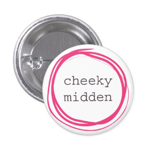 Cheeky midden funny 3 cm round badge