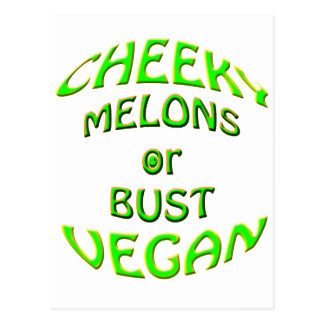 cheeky vegan  melons or bust. postcard