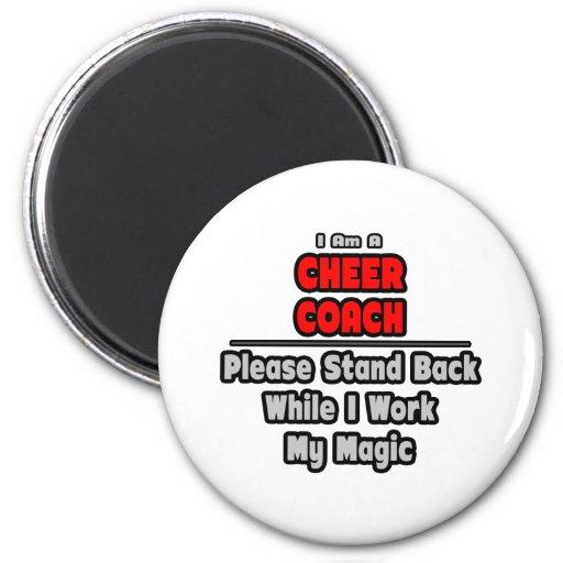 Cheer Coach...Work My Magic Fridge Magnets