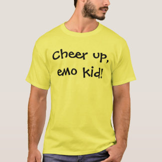 Cheer up, emo kid! T-Shirt