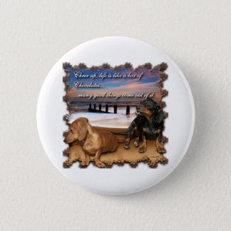 Cheer up, life is like a box of chocolates... 6 cm round badge