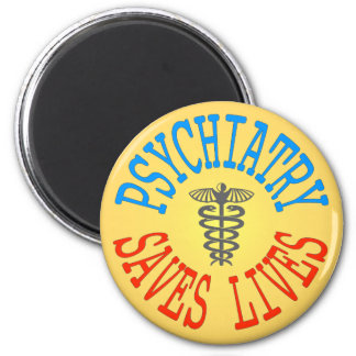 Cheerful Pro-Psychiatry Magnet