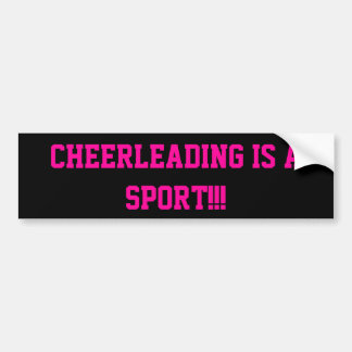 Cheerleading IS a sport!!! Bumper Sticker