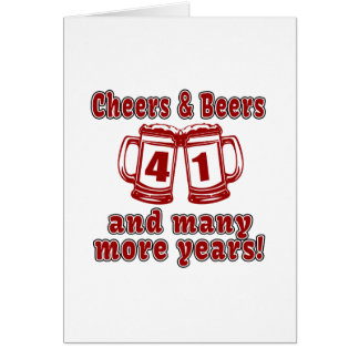 Cheers And Beers 41 Years Card