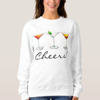 Cheers! Cocktail Drinks Martini Cosmo Manhattan Sweatshirt