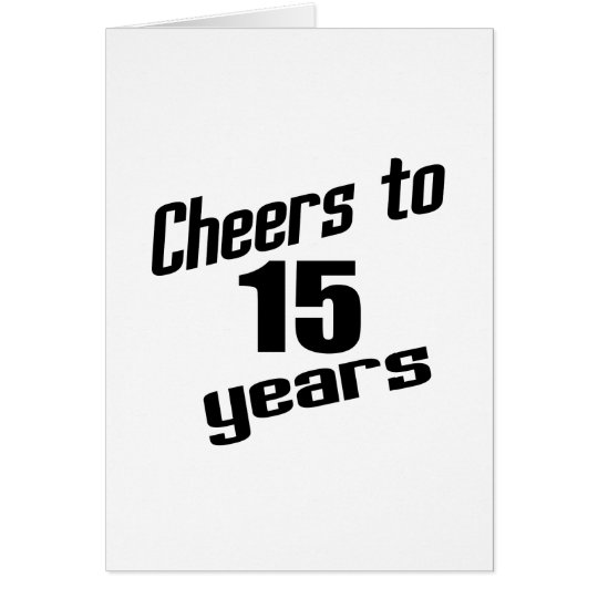 Cheers to 15 years card