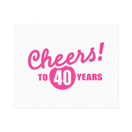Cheers to 40 years birthday gallery wrap canvas