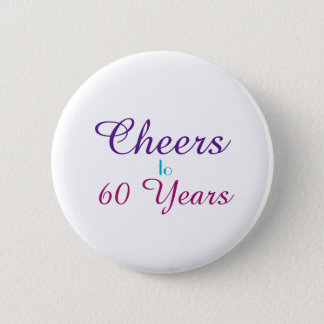 Cheers to 60 Years Birthday Party Gift 6 Cm Round Badge