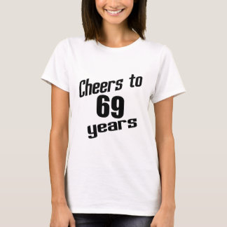 Cheers to 69 years T-Shirt