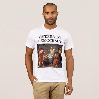 CHEERS TO DEMOCRACY T-Shirt