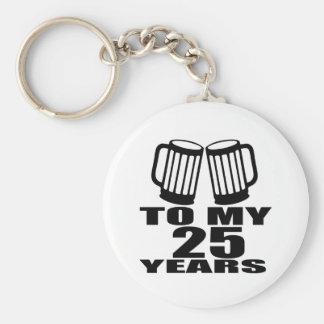 Cheers To My 25 Years Birthday Key Ring