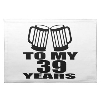 Cheers To My 39 Years Birthday Designs Placemat