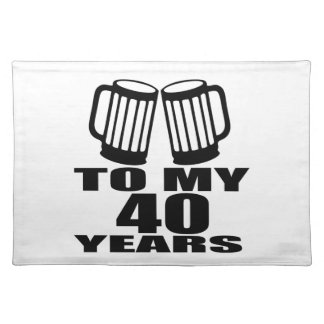 Cheers To My 40 Years Birthday Designs Placemat