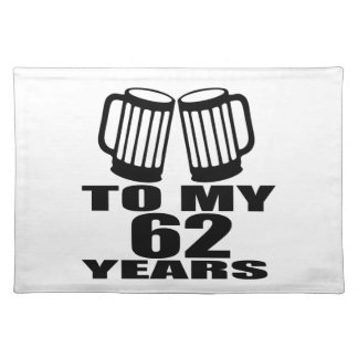 Cheers To My 62 Years Birthday Placemat