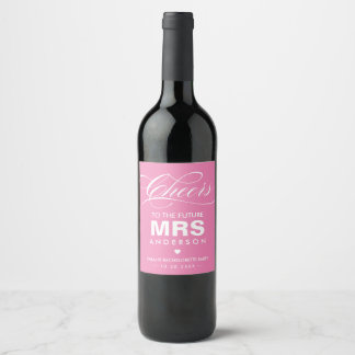 Cheers to the future MRS Bride-To-Be (DIY Color) Wine Label