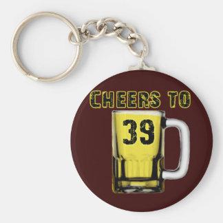 Cheers to Thirty Nine. Birthday Keychain