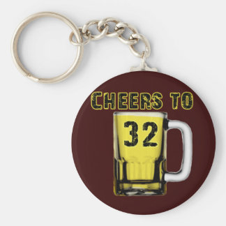 Cheers to Thirty Two. Birthday Key Chains