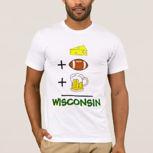 2b2b942d6cfa9 Cheese plus Football plus Beer Equals Wisconsin T-Shirt