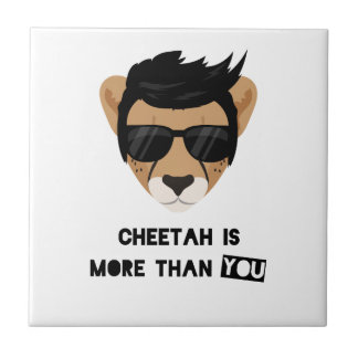 CHEETAH IS MORE THAN YOU SMALL SQUARE TILE