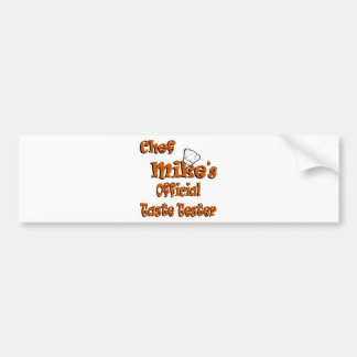 Chef Mike's taste tester Bumper Sticker