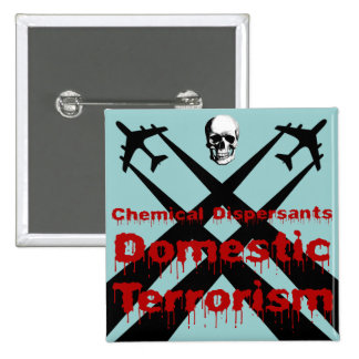 Chemical Dispersants are Domestic Terrorism 15 Cm Square Badge