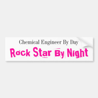 Chemical Engineer By Day, Rock Star By Night Car Bumper Sticker