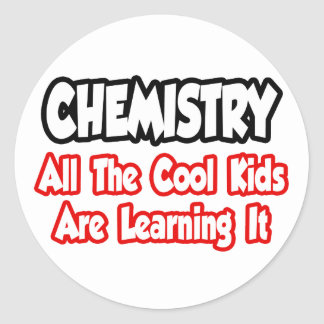 Chemistry All The Cool Kids Round Stickers