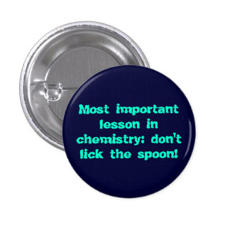 Chemistry don t lick the spoon anstecknadelbuttons