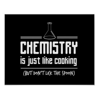 Chemistry Is Cooking Poster