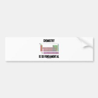 Chemistry Is So Fundamental (Periodic Table) Bumper Sticker